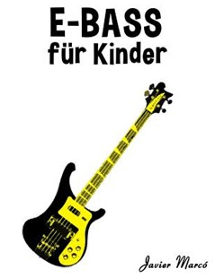 E-Bass F�r Kinder by Javier Marco (9781502494702) - PaperBack - Entertainment Music General