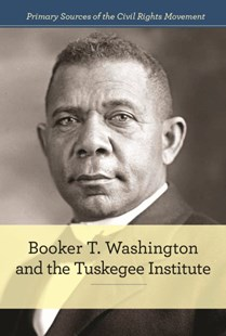 Booker T. Washington and the Tuskegee Institute - Biographies General Biographies