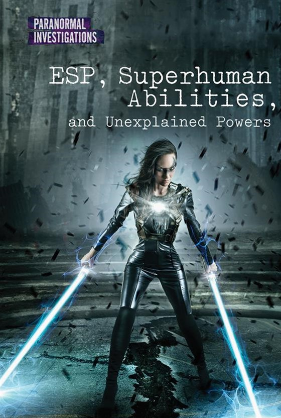 Esp, Superhuman Abilities, and Unexplained Powers