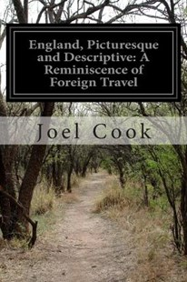 England, Picturesque and Descriptive by Joel Cook (9781502812759) - PaperBack - Biographies General Biographies