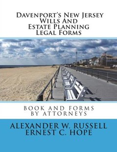 Davenport's New Jersey Wills and Estate Planning Legal Forms by Alexander Russell, Ernest Hope (9781502905161) - PaperBack - Reference Law