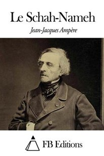 Le Schah-Nameh by Jean-Jacques Ampere, Fb Editions (9781503098053) - PaperBack - History