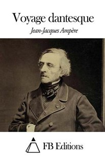 Voyage Dantesque by Jean-Jacques Ampere, Fb Editions (9781503098398) - PaperBack - History