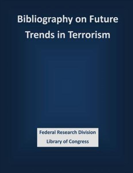 Bibliography on Future Trends in Terrorism
