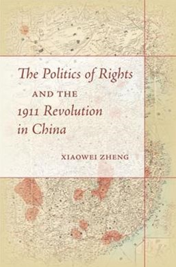 Politics of Rights and the 1911 Revolution in China