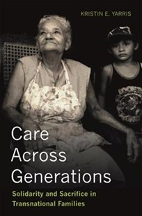Care Across Generations by Kristin E. Yarris (9781503602885) - PaperBack - Social Sciences Sociology