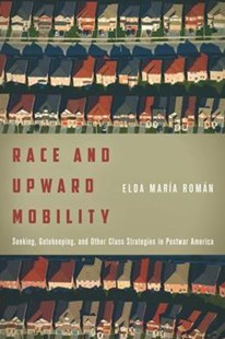 Race and Upward Mobility by Elda Maria Roman (9781503603783) - PaperBack - Reference
