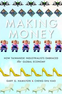 Making Money by Gary G. Hamilton, Kao Cheng-Shu (9781503604278) - PaperBack - Business & Finance Ecommerce