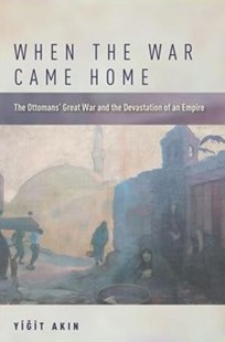When the War Came Home by Yigit Akin (9781503604902) - PaperBack - History Middle Eastern
