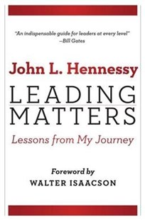 Leading Matters by John Hennessy, Walter Isaacson (9781503608016) - HardCover - Business & Finance Management & Leadership