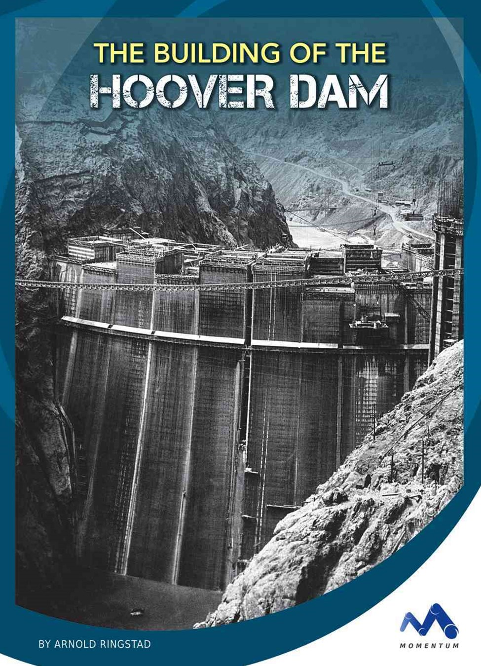 The Building of the Hoover Dam