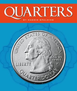Quarters by Maddie Spalding (9781503820043) - HardCover - Non-Fiction History