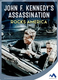 John F. Kennedys Assassination Rocks America