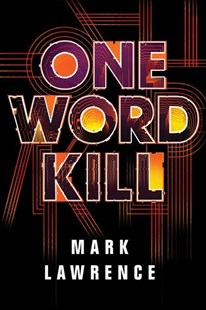 One Word Kill by Mark Lawrence (9781503903265) - PaperBack - Adventure Fiction Modern