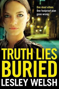 Truth Lies Buried by Lesley Welsh (9781503935785) - PaperBack - Crime Mystery & Thriller
