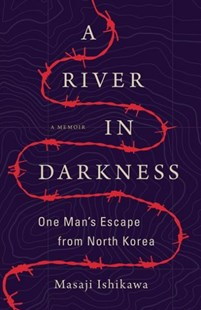 A River in Darkness by Masaji Ishikawa, Risa Kobayashi, Martin Brown (9781503936904) - HardCover - Biographies General Biographies