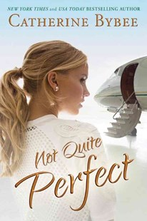 Not Quite Perfect by Catherine Bybee (9781503937291) - PaperBack - Modern & Contemporary Fiction General Fiction