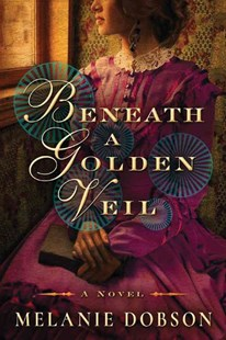 Beneath a Golden Veil by Melanie Dobson (9781503937710) - PaperBack - Historical fiction