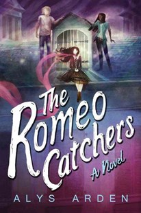 Romeo Catchers by Alys Arden (9781503940000) - PaperBack - Adventure Fiction
