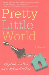 Pretty Little World by Elizabeth LaBan, Melissa DePino (9781503941021) - PaperBack - Modern & Contemporary Fiction General Fiction