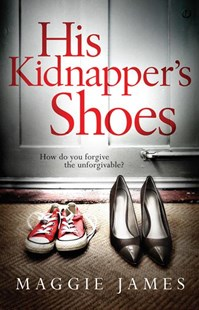 His Kidnapper's Shoes by Maggie James (9781503941120) - PaperBack - Modern & Contemporary Fiction General Fiction