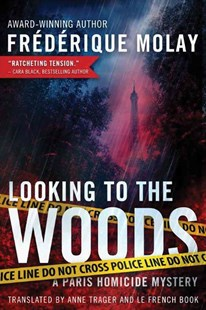 Looking to the Woods by Frederique Molay, Anne Trager, Le French Book (9781503941625) - PaperBack - Crime Mystery & Thriller