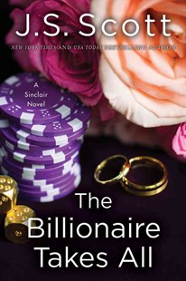 The Billionaire Takes All by J. S. Scott (9781503941649) - PaperBack - Romance Modern Romance