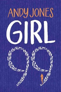 Girl 99 by Andy Jones (9781503942295) - PaperBack - Modern & Contemporary Fiction General Fiction
