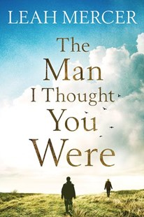 Man I Thought You Were by Leah Mercer (9781503943223) - PaperBack - Modern & Contemporary Fiction General Fiction