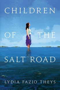 Children of the Salt Road by Lydia Fazio Theys (9781503943308) - PaperBack - Fantasy
