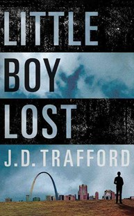 Little Boy Lost by J. D. Trafford (9781503943940) - PaperBack - Crime Mystery & Thriller