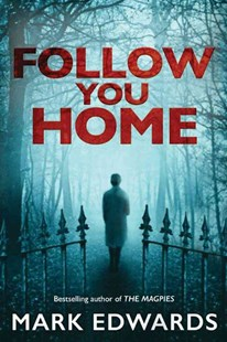 Follow You Home by Mark Edwards (9781503944374) - PaperBack - Crime Mystery & Thriller