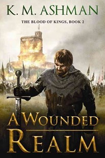 Wounded Realm by K. M. Ashman (9781503948433) - PaperBack - Adventure Fiction Modern