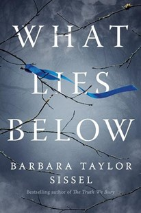 What Lies Below by Barbara Taylor Sissel (9781503950115) - PaperBack - Crime Mystery & Thriller