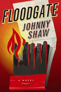 Floodgate by Johnny Shaw (9781503950351) - PaperBack - Crime Mystery & Thriller