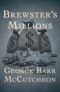 (ebook) Brewster's Millions - Classic Fiction