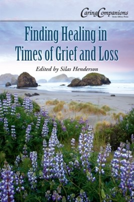Finding Healing in Times of Grief and Loss