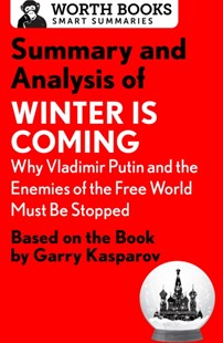 (ebook) Summary and Analysis of Winter Is Coming: Why Vladimir Putin and the Enemies of the Free World Must Be Stopped - Education Study Guides