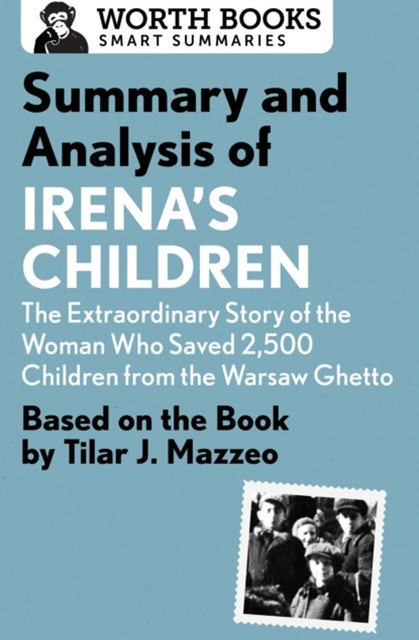 (ebook) Summary and Analysis of Irena's Children: The Extraordinary Story of the Woman Who Saved 2,500 Children from the Warsaw Ghetto