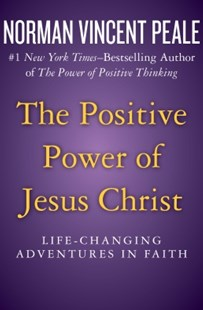 (ebook) The Positive Power of Jesus Christ - Religion & Spirituality Christianity