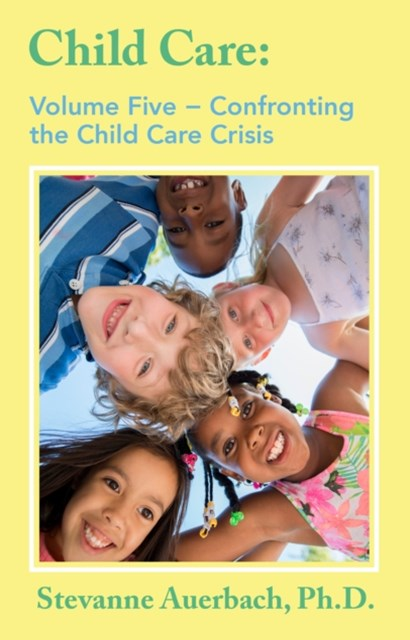 Confronting the Child Care Crisis