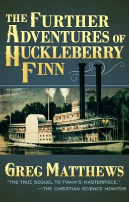 The Further Adventures of Huckleberry Finn
