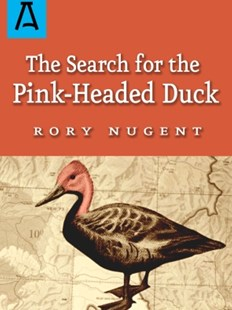 (ebook) The Search for the Pink-Headed Duck - History Latin America