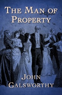 (ebook) The Man of Property - Modern & Contemporary Fiction General Fiction