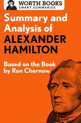 Summary and Analysis of Alexander Hamilton