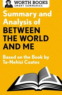(ebook) Summary and Analysis of Between the World and Me - Biographies General Biographies