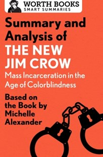 (ebook) Summary and Analysis of The New Jim Crow: Mass Incarceration in the Age of Colorblindness - Reference Law