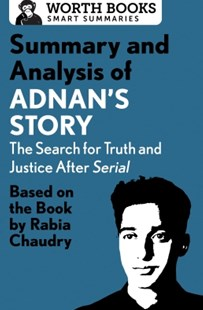 (ebook) Summary and Analysis of Adnan's Story: The Search for Truth and Justice After Serial - Biographies General Biographies