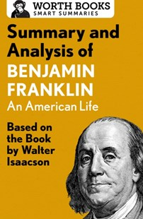 (ebook) Summary and Analysis of Benjamin Franklin - Biographies General Biographies