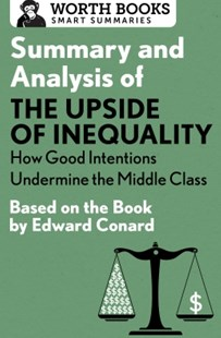 (ebook) Summary and Analysis of The Upside of Inequality: How Good Intentions Undermine the MIddle Class - Education Study Guides